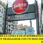 PARO TOTAL DE LA LÍNEA B DE SUBTERRÁNEOS CONTRA EL DESPIDO DE UN TRABAJADOR CON UN HIJO DISCAPACITADO
