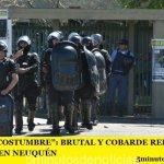 """""""SE HIZO COSTUMBRE"""": BRUTAL Y COBARDE REPRESIÓN POLICIAL EN NEUQUÉN"""