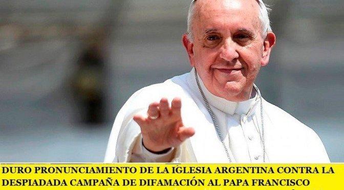 DURO PRONUNCIAMIENTO DE LA IGLESIA ARGENTINA CONTRA LA DESPIADADA CAMPAÑA DE DIFAMACIÓN AL PAPA FRANCISCO