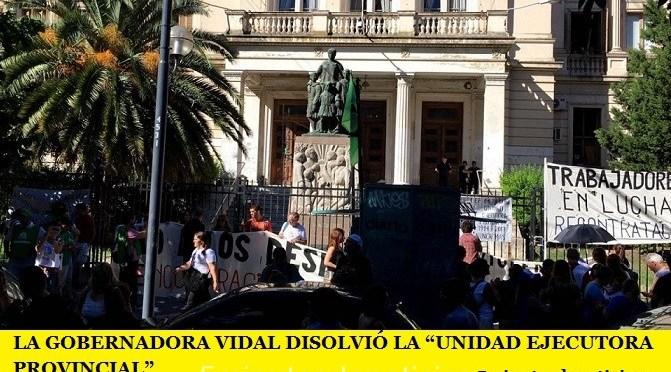 "LA GOBERNADORA VIDAL DISOLVIÓ LA ""UNIDAD EJECUTORA PROVINCIAL"""