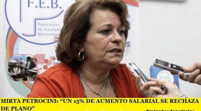 """MIRTA PETROCINI: """"UN 15% DE AUMENTO SALARIAL SE RECHAZA DE PLANO"""""""