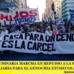 MULTITUDINARIA MARCHA EN REPUDIO A LA PRISIÓN DOMICILIARIA PARA EL GENOCIDA ETCHECOLATZ