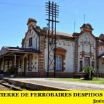TRAS EL CIERRE DE FERROBAIRES, DESPIDOS MASIVOS