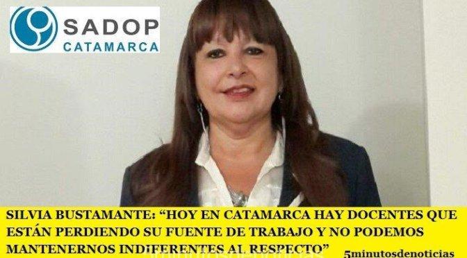 """SILVIA BUSTAMANTE: """"HOY EN CATAMARCA HAY DOCENTES QUE ESTÁN PERDIENDO SU FUENTE DE TRABAJO Y NO PODEMOS MANTENERNOS INDIFERENTES AL RESPECTO"""""""