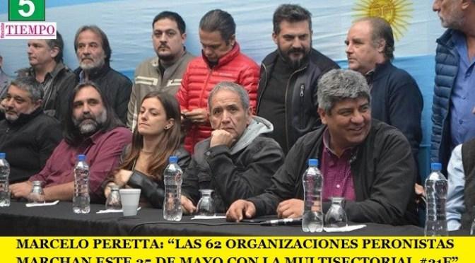 """MARCELO PERETTA: """"LAS 62 ORGANIZACIONES PERONISTAS MARCHAN ESTE 25 DE MAYO CON LA MULTISECTORIAL #21F"""""""