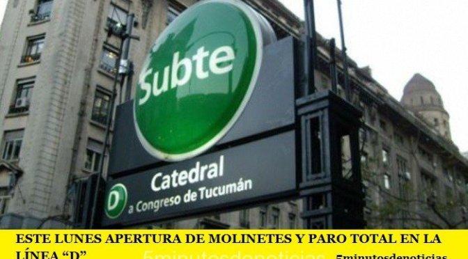 """SUBTES: ESTE LUNES APERTURA DE MOLINETES Y PARO TOTAL EN LA LÍNEA """"D"""""""