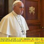 EL PAPA FRANCISCO ACUSÓ A LOS OBISPOS DE CHILE DE DESTRUIR EVIDENCIAS DE DELITOS SEXUALES. RENUNCIARON LOS 34 PRELADOS