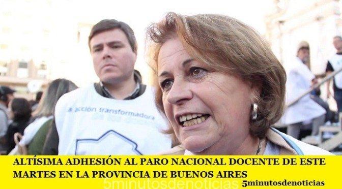 ALTÍSIMA ADHESIÓN AL PARO NACIONAL DOCENTE DE ESTE MARTES EN LA PROVINCIA DE BUENOS AIRES