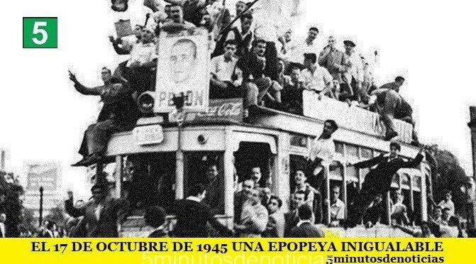 EL 17 DE OCTUBRE DE 1945 UNA EPOPEYA INIGUALABLE