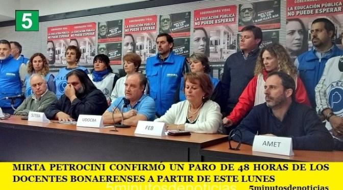 MIRTA PETROCINI CONFIRMÓ UN PARO DE 48 HORAS DE LOS DOCENTES BONAERENSES A PARTIR DE ESTE LUNES
