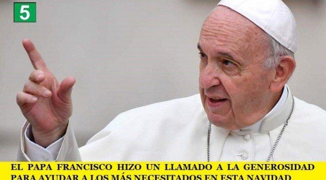 EL PAPA FRANCISCO HIZO UN LLAMADO A LA GENEROSIDAD PARA AYUDAR A LOS MÁS NECESITADOS EN ESTA NAVIDAD