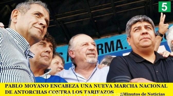 PABLO MOYANO ENCABEZA UNA NUEVA MARCHA NACIONAL DE ANTORCHAS CONTRA LOS TARIFAZOS