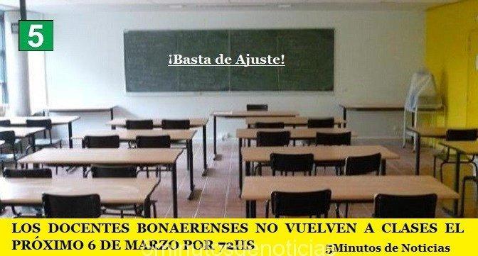 LOS DOCENTES BONAERENSES NO VUELVEN A CLASES EL PRÓXIMO 6 DE MARZO POR 72HS