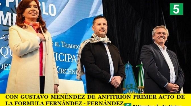 CON GUSTAVO MENÉNDEZ DE ANFITRIÓN PRIMER ACTO DE LA FORMULA FERNÁNDEZ – FERNÁNDEZ