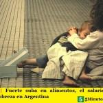 SIN PARAR | Fuerte suba en alimentos, el salario cae 20% y aumenta la pobreza en Argentina