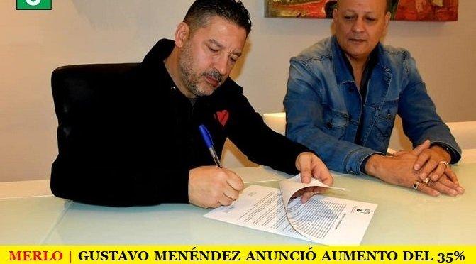 MERLO | GUSTAVO MENÉNDEZ ANUNCIÓ AUMENTO DEL 35% PARA LOS TRABAJADORES MUNICIPALES