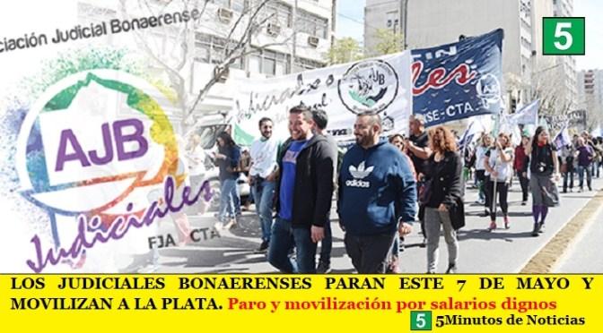 LOS JUDICIALES BONAERENSES PARAN ESTE 7 DE MAYO Y MOVILIZAN A LA PLATA. Paro y movilización por salarios dignos