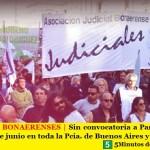 JUDICIALES BONAERENSES | Sin convocatoria a Paritaria paran este 12 y 13 de junio en toda la Pcia. de Buenos Aires y movilizan
