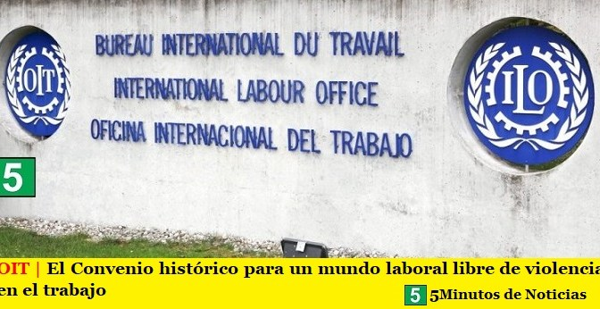 OIT | Convenio histórico para un mundo laboral libre de violencia en el trabajo