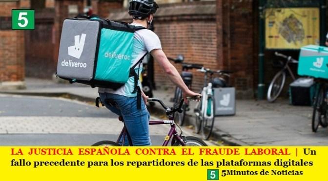 LA JUSTICIA ESPAÑOLA CONTRA EL FRAUDE LABORAL   Un fallo precedente para los repartidores de las plataformas digitales