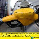 ARGENTINA | Las petroleras vuelven a aplicar un aumento en los precios del combustible en el inicio de Agosto