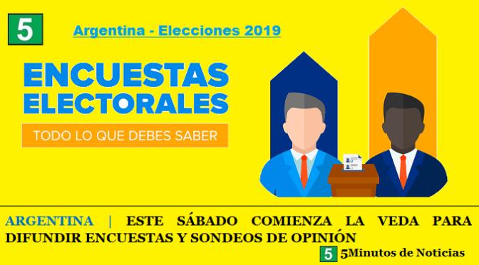 ARGENTINA | ESTE SÁBADO COMIENZA LA VEDA PARA DIFUNDIR ENCUESTAS Y SONDEOS DE OPINIÓN