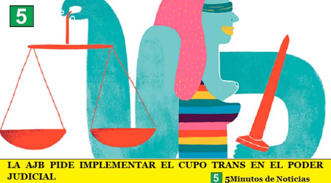 LA AJB PIDE IMPLEMENTAR EL CUPO TRANS EN EL PODER JUDICIAL