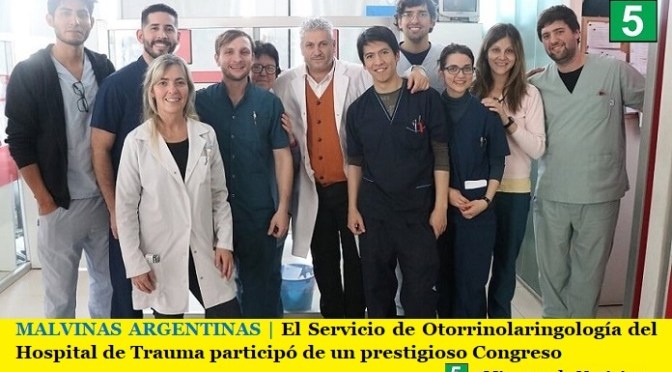 MALVINAS ARGENTINAS | El Servicio de Otorrinolaringología del Hospital de Trauma participó de un prestigioso Congreso