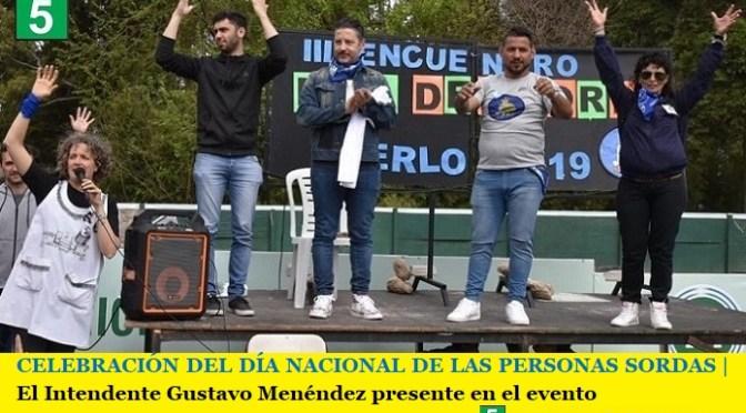 CELEBRACIÓN DEL DÍA NACIONAL DE LAS PERSONAS SORDAS   El Intendente Gustavo Menéndez presente en el evento