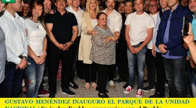 GUSTAVO MENÉNDEZ INAUGURÓ EL PARQUE DE LA UNIDAD NACIONAL   Su inclaudicable compromiso con el Pueblo
