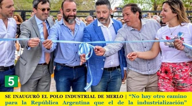 """SE INAUGURÓ EL POLO INDUSTRIAL DE MERLO   """"No hay otro camino para la República Argentina que el de la industrialización"""" sostuvo Gustavo Menéndez"""