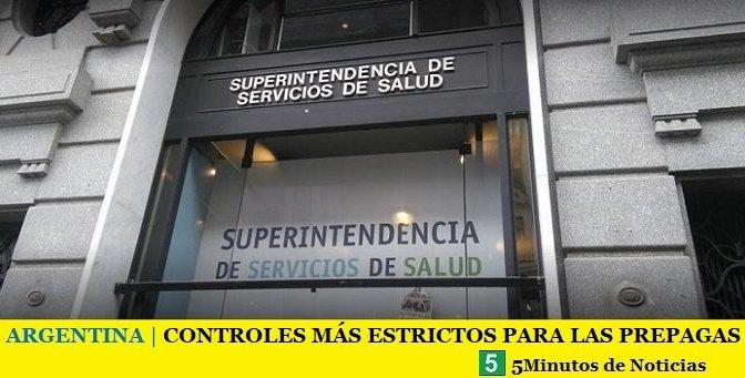 ARGENTINA   CONTROLES MÁS ESTRICTOS PARA LAS PREPAGAS