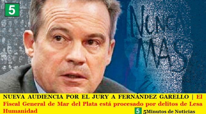 NUEVA AUDIENCIA POR EL JURY A FERNÁNDEZ GARELLO | El Fiscal General de Mar del Plata está procesado por delitos de Lesa Humanidad