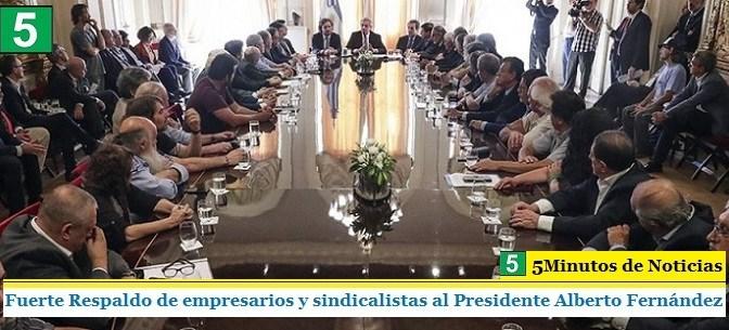 Fuerte Respaldo de empresarios y sindicalistas al Presidente Alberto Fernández