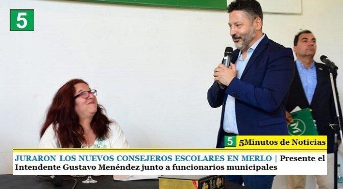 JURARON LOS NUEVOS CONSEJEROS ESCOLARES EN MERLO | Presente el Intendente Gustavo Menéndez junto a funcionarios municipales