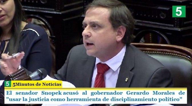 """El senador Snopek acusó al gobernador Gerardo Morales de """"usar la justicia como herramienta de disciplinamiento político"""""""