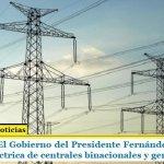 INMINENTE: El Gobierno del Presidente Fernández pesificará la generación eléctrica de centrales binacionales y generadoras spot
