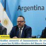 El ministro Kulfas anunció el lanzamiento de créditos a una tasa de 27,9% para las PyMEs clientes del Banco Nación
