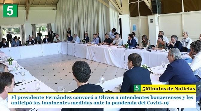 El presidente Fernández convocó a Olivos a intendentes bonaerenses y les anticipó las inminentes medidas ante la pandemia del Covid-19
