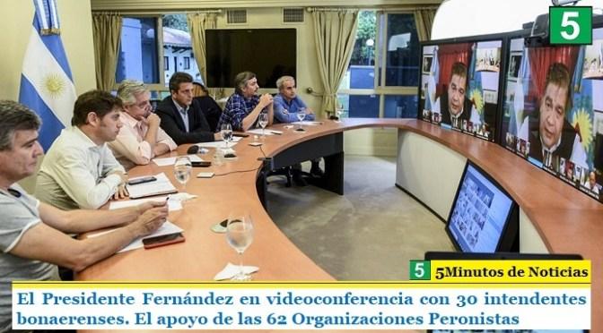 El Presidente Fernández en videoconferencia con 30 intendentes bonaerenses. El apoyo de las 62 Organizaciones Peronistas