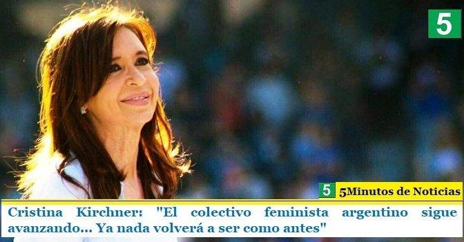 "Cristina Kirchner: ""El colectivo feminista argentino sigue avanzando… Ya nada volverá a ser como antes"""