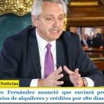 El presidente Fernández anunció que enviará proyectos para congelar precios de alquileres y créditos por 180 días