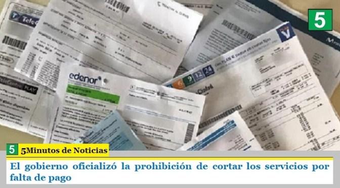 El gobierno oficializó la prohibición de cortar los servicios por falta de pago
