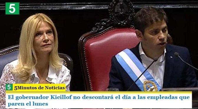 El gobernador Kicillof no descontará el día a las empleadas que paren el lunes