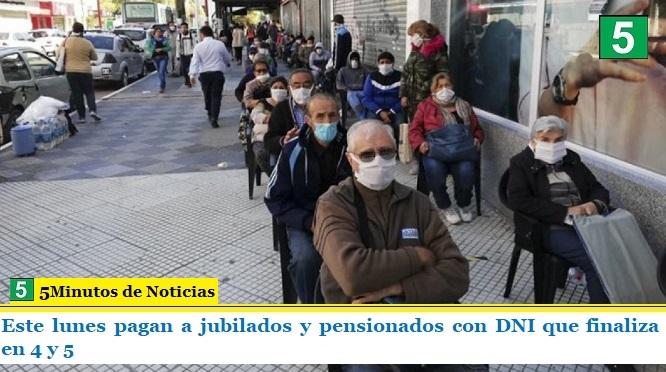 Este lunes pagan a jubilados y pensionados con DNI que finaliza en 4 y 5