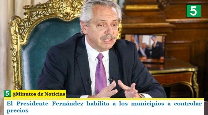 El Presidente Fernández habilita a los municipios a controlar precios