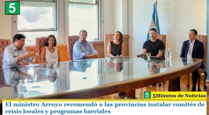 El ministro Arroyo recomendó a las provincias instalar comités de crisis locales y programas barriales