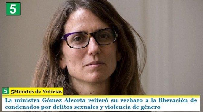 La ministra Gómez Alcorta reiteró su rechazo a la liberación de condenados por delitos sexuales y violencia de género