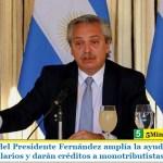 El Gobierno del Presidente Fernández amplía la ayuda a las Pymes para pagar salarios y darán créditos a monotributistas