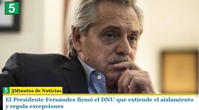 El Presidente Fernández firmó el DNU que extiende el aislamiento y regula excepciones